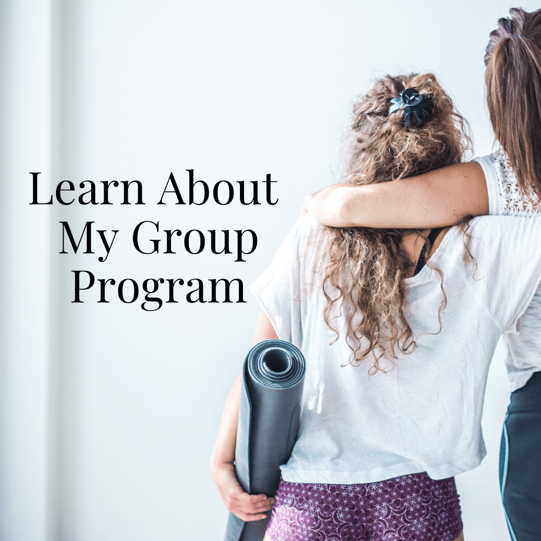 Learn About My Group Program Here